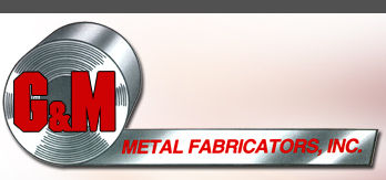 G&M Metal Fabricators, Inc.